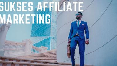 sukses affiliate marketing